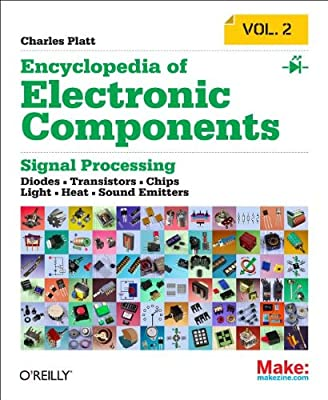 Encyclopedia of Electronic Components: Volume 2: Diodes, Transistors, Chips, Light, Heat, and Sound Emitters.pdf