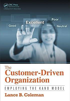 The Customer-Driven Organization: Employing the Kano Model.pdf