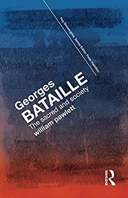 Georges Bataille: The Sacred and Society.pdf