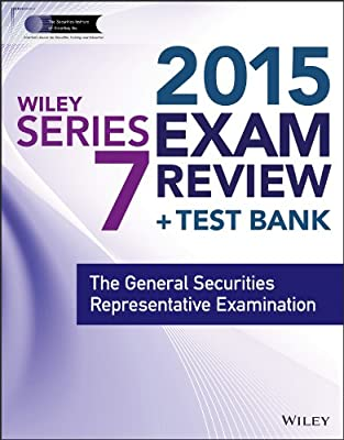 Wiley Series 7 Exam Review 2015 + Test Bank: The General Securities Representative Examination.pdf