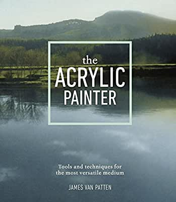 The Acrylic Painter: Tools and Techniques for the Most Versatile Medium.pdf