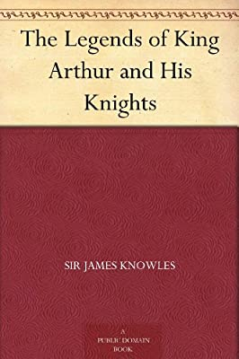 The Legends of King Arthur and His Knights.pdf