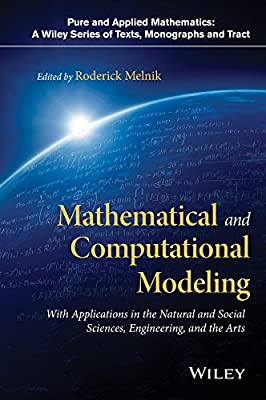 Mathematical and Computational Modeling: With Applications in Engineering and the Natural and Social Sciences.pdf