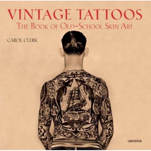 vintage tattoos book of old school skin. Vintage Tattoos: The Book of