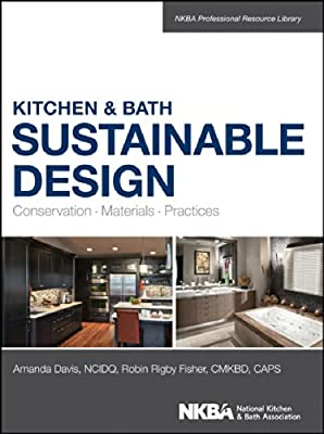 Kitchen and Bath Sustainable Design: Conservation, Materials, Practices.pdf