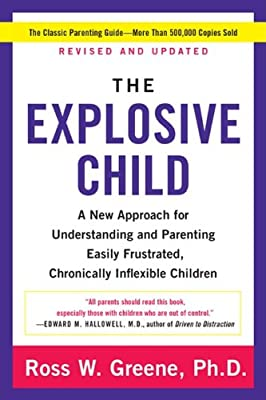 The Explosive Child Fifth Edition: A New Approach for Understanding and Parenting Easily Frustrated, Chronically Inflexible Children.pdf