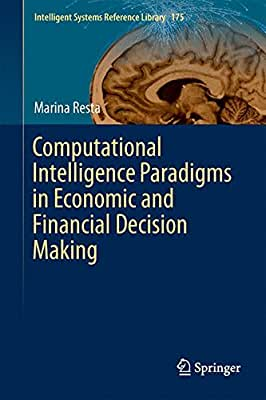 Computational Intelligence Paradigms in Economic and Financial Decision Making.pdf
