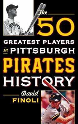 The 50 Greatest Players in Pittsburgh Pirates History.pdf