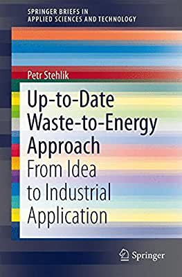 Up-to-Date Waste-to-Energy Approach: From Idea to Industrial Application.pdf
