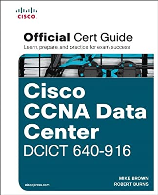 Cisco CCNA Data Center DCICT 640-916 Official Certification Guide.pdf