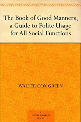 The Book of Good Manners; a Guide to Polite Usage for All Social Functions.pdf