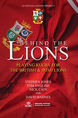 Behind the Lions: Playing Rugby for the British & Irish Lions.pdf