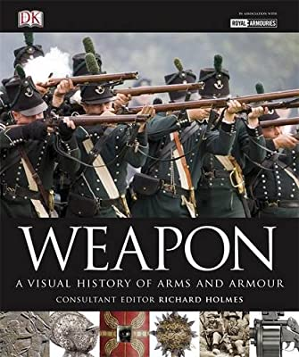Weapon: A Visual History of Arms and Armour..pdf