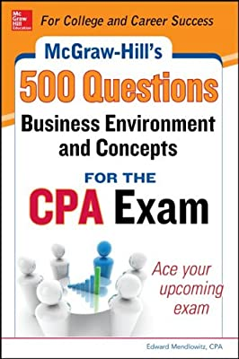 McGraw-Hill Education 500 Business Environment and Concepts Questions for the CPA Exam.pdf