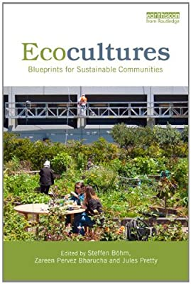Ecocultures: Blueprints for Sustainable Communities.pdf