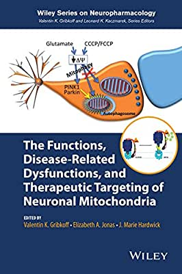 The Functions, Disease-Related Dysfunctions, and Therapeutic Targeting of Neuronal Mitochondria.pdf