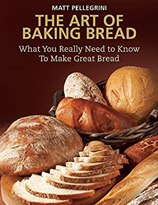 The Art of Baking Bread: What You Really Need to Know to Make Great Bread.pdf