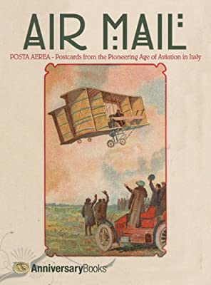 Air Mail: Postcards from the Pioneering Age of Aviation in Italy.pdf