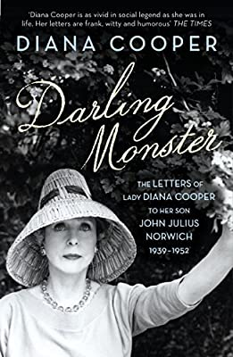 Darling Monster: The Letters of Lady Diana Cooper to Her Son John Julius Norwich 1939-1952.pdf