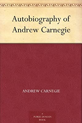 Autobiography of Andrew Carnegie.pdf
