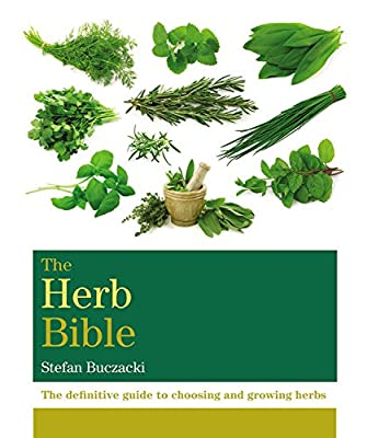 The Herb Bible: The Definitive Guide to Choosing and Growing Herbs.pdf