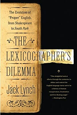 The Lexicographer's Dilemma: The Evolution of 'Proper' English, from Shakespeare to South Park.pdf