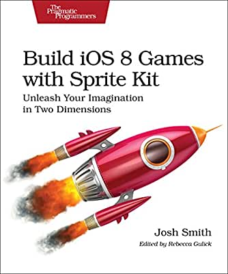 Build iOS 8 Games with Sprite Kit: Unleash Your Imagination in Two Dimensions.pdf