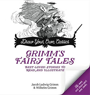 Grimm's Fairy Tales: Draw Your Own Stories; Best-Loved Classics to Read and Illustrate.pdf