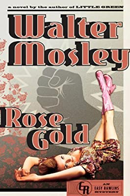 Rose Gold: An Easy Rawlins Mystery.pdf