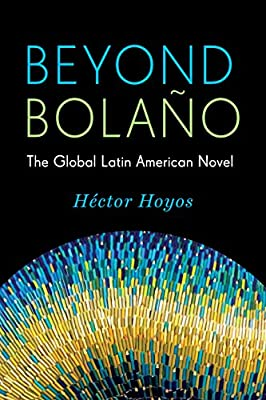 Beyond Bolano: The Global Latin American Novel.pdf