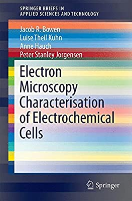 Electron Microscopy Characterisation of Electrochemical Cells.pdf