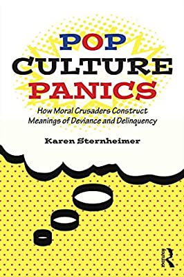 Pop Culture Panics: How Moral Crusaders Construct Meanings of Deviance and Delinquency.pdf