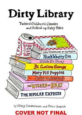 Dirty Library: Twisted Children's Classics and Folked-Up Fairy Tales.pdf