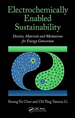 Electrochemically Enabled Sustainability: Devices, Materials and Mechanisms for Energy Conversion.pdf