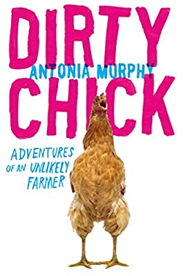 Dirty Chick: Adventures of an Unlikely Farmer.pdf