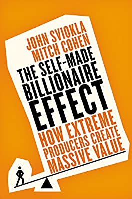 The Self-Made Billionaire Effect: How Extreme Producers Create Massive Value.pdf