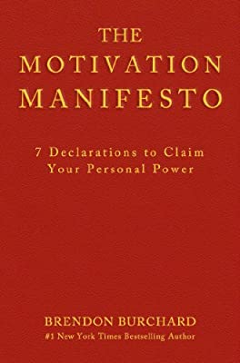 The Motivation Manifesto: 7 Declarations to Claim Your Personal Power.pdf