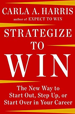 Strategize to Win: The New Way to Start Out, Step Up, or Start Over in Your Career.pdf