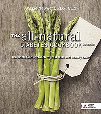 The All-Natural Diabetes Cookbook: The Whole Food Approach to Great Taste and Healthy Eating.pdf