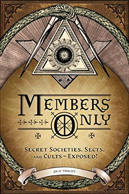 Members Only: Secret Societies, Sects, and Cults--Exposed!.pdf