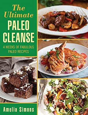The Ultimate Paleo Cleanse: 4 Weeks of Fabulous Paleo Recipes.pdf