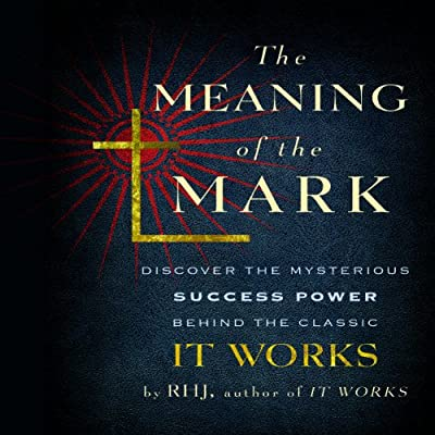 The Meaning of the Mark: Discover the Mysterious Success Power Behind the Classic It Works.pdf