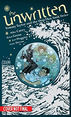 The Unwritten: Tommy Taylor and the Ship That Sank Twice.pdf