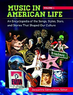 Music in American Life: An Encyclopedia of the Songs, Styles, Stars, and Stories That Shaped Our Culture.pdf