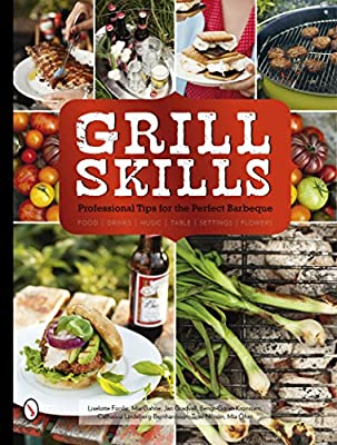 Grill Skills: Professional Tips for the Perfect Barbeque: Food, Drinks, Music, Table Settings, Flowers.pdf