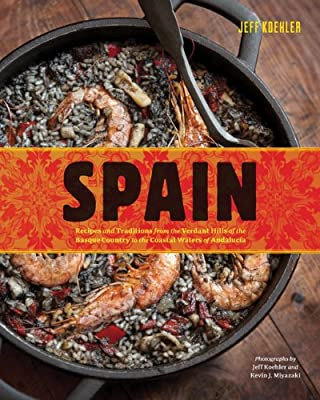 Spain: Recipes and Traditions from the Seaports of Galicia to the Plains of Castile and the Splendors of Sevilla.pdf