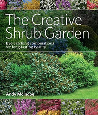 The Creative Shrub Garden: Eye-Catching Combinations for Long-Lasting Beauty.pdf