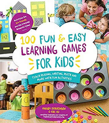 100 Fun & Easy Learning Games for Kids: Teach Reading, Writing, Math and More With Fun Activities.pdf