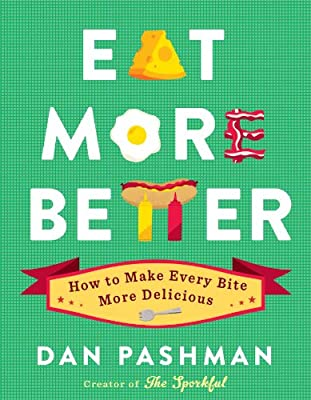 Eat More Better: How to Make Every Bite More Delicious.pdf