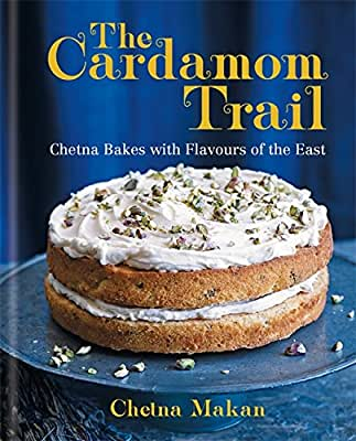 The Cardamom Trail: Chetna Bakes with Flavours of the East.pdf